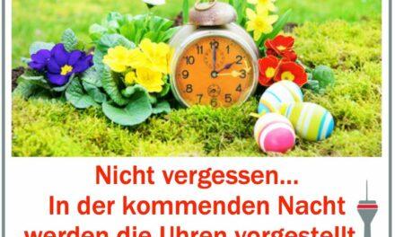 Uhr umstellen nicht vergessen.…..